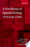 A New History of Spanish Writing  1939 to the 1990s