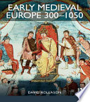 Early Medieval Europe 300 1050