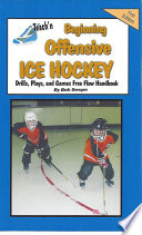 Teach n Beginning Offensive Ice Hockey Drills  Plays  and Games Free Flow Handbook