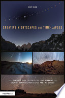 Creative Nightscapes And Time Lapses