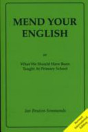 Mend Your English  Or  What You Should Have Been Taught at Primary School