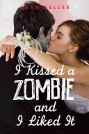 I Kissed a Zombie, and I Liked It
