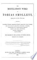 The Miscellaneous Works of Tobias Smollett     With Memoir of the Author  by Thomas Roscoe