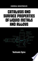 Catalysis And Surface Properties Of Liquid Metals And Alloys book
