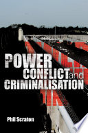 Power  Conflict and Criminalisation