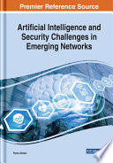 Artificial Intelligence And Security Challenges In Emerging Networks