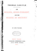 The Works of Thomas Carlyle      On heroes  hero worship and the heroic in history