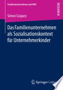 Das Familienunternehmen Als Sozialisationskontext F R Unternehmerkinder
