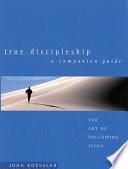 True Discipleship Companion Guide