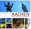 Aachen   Bilder aus der Kaiserstadt