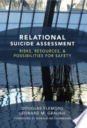 Relational Suicide Assessment  Risks  Resources  and Possibilities for Safety