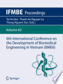 6th International Conference on the Development of Biomedical Engineering in Vietnam  BME6