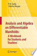 Analysis and Algebra on Differentiable Manifolds  A Workbook for Students and Teachers