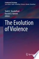 The Evolution of Violence