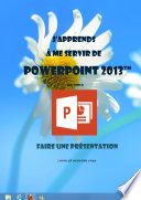 J apprends    me servir de powerpoint 2013
