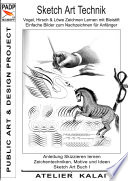 PADP-Script 11: Sketch Art Technik - Vogel, Hirsch und Löwe Zeichnen Lernen mit Bleistift - Einfache Bilder zum Nachzeichnen für Anfänger Einen Vogel Zeichnen Mochten Grundlagen Zum Lowe