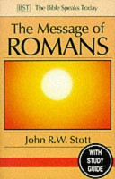 The Message of Romans (The Bible Speaks Today)