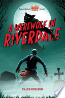 A Werewolf in Riverdale  Archie Horror  Book 1  Book PDF