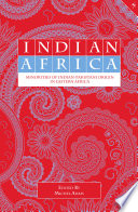 Indian Africa: Minorities of Indian-Pakistani Origin in Eastern Africa Sub Continent Amongst Their Population The East African