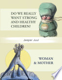 Do We Really Want Strong and Healthy Children  Woman   Mother
