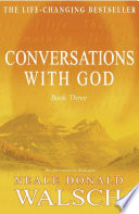 Conversations With God Book 3 book