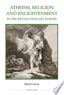 Atheism  Religion and Enlightenment in Pre revolutionary Europe