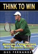 Think To Win   Mental Toughness for Tennis Game