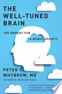 The Well Tuned Brain  Neuroscience And The Life Well Lived : author of american mania, returns...