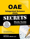 Oae Integrated Science  024  Secrets Study Guide  Oae Test Review for the Ohio Assessments for Educators