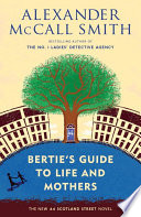 Bertie s Guide to Life and Mothers