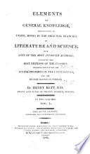 Elements of General Knowledge  Introductory to Useful Books in the Principal Branches of Literature and Science