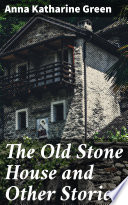 The Old Stone House and Other Stories Book PDF