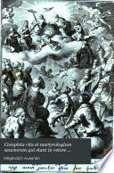 Completa vita et martyrologium sanctorum qui stant in vetere festorum indice ecclesiae Armenorum composita authenticis verbis homiletarum nostrorum ac aliarum gentium cum