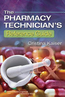 The Pharmacy Technician s Reference Guide