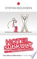 Hotel subKult und die BDSM Idioten