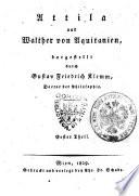Attila und Walther von Aquitanien, dargestellt durch Gustav Friedrich Klemm, ... Erster °-zweiteré Theil