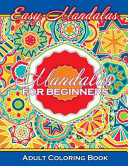 Easy Mandalas Mandalas for Beginners Adult Coloring Book