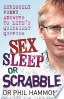 Sex  Sleep or Scrabble