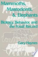 Mammoths  Mastodonts  and Elephants