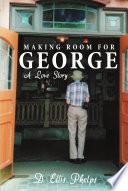 Making Room for George
