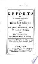 Les Reports de Sir John Savile ... de divers special cases cybien en le Court de Common Bank, come l'Exchequer, etc. [Edited by John Richardson.] B.L.