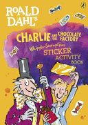 Roald Dahl s Charlie and the Chocolate Factory Whipple Scrumptious Sticker Activity Book