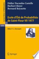 Ecole d Ete de Probabilites de Saint Flour VII  1977