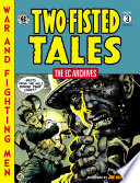 The EC Archives  Two Fisted Tales Volume 3