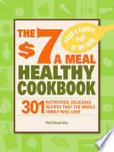The 7 A Meal Healthy Cookbook