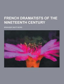 French Dramatists of the Nineteenth Century