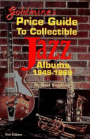 Goldmine s Price Guide to Collectible Jazz Albums  1949 1969