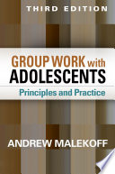 Group Work with Adolescents, Third Edition Book Delves Into All Aspects Of Planning And