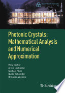 Photonic Crystals: Mathematical Analysis And Numerical Approximation : form an important class of physical structures investigated...