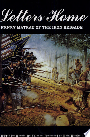 Letters Home: Henry Matrau of the Iron Brigade - ISBN:9780803282421